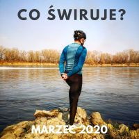 Co świruje: marzec 2020