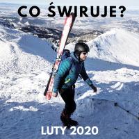 Co świruje: luty 2020