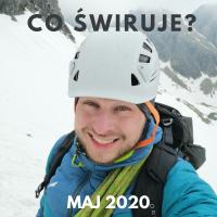 Co świruje - maj 2020
