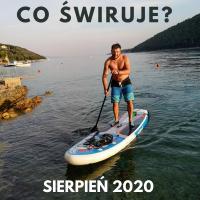 Co świruje - sierpień 2020