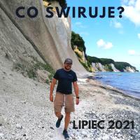 Co świruje - lipiec 2021